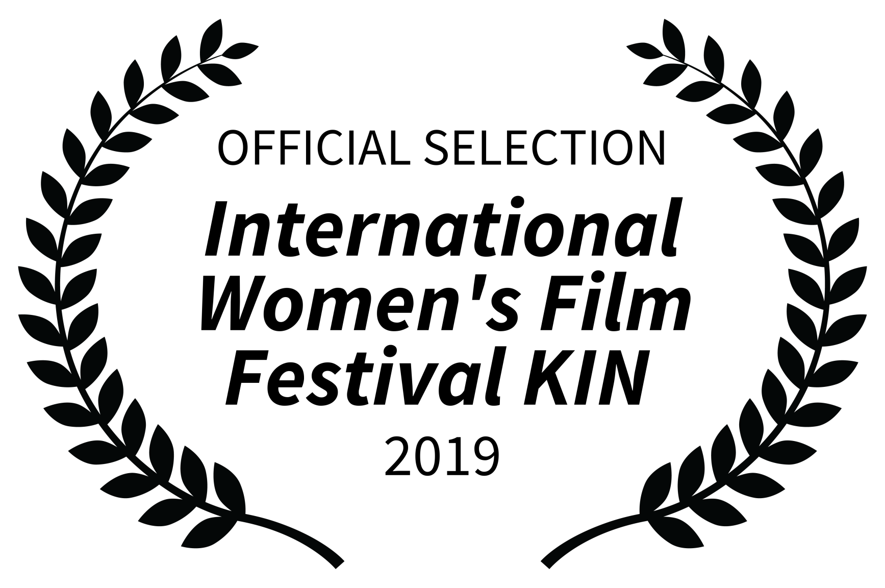 OFFICIAL SELECTION - International Womens Film Festival KIN  - 2019