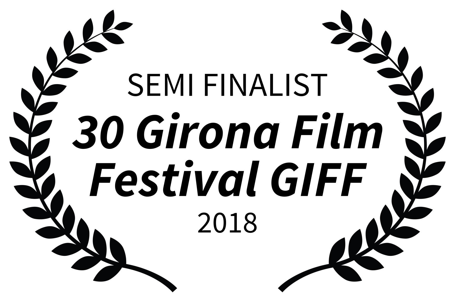 SEMI FINALIST - 30 Girona Film Festival GIFF - 2018